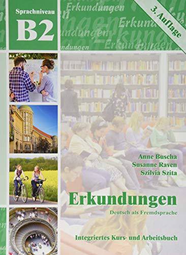 Erkundungen Deutsch als Fremdsprache B2: Integriertes Kurs- und Arbeitsbuch: Kurs- und Arbeitsbuch B2 mit CD