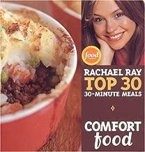 Comfort Food: Rachael Ray Top 30 30-Minute Meals