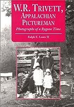 w.r. trivett ، Appalachian pictureman: الصور الفوتوغرافية of a bygone وقت (في جنوب Appalachian الدراسات)