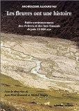 Fleuves ont une histoire (les) (Archéologie aujourd'hui)