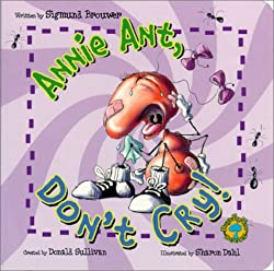 Annie Ant Don't Cry