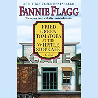 Fried Green Tomatoes at the Whistle Stop Cafe                   By:                                                                                                                                 Fannie Flagg                               Narrated by:                                                                                                                                 Fannie Flagg                      Length: 1 hr and 52 mins     120 ratings     Overall 4.4