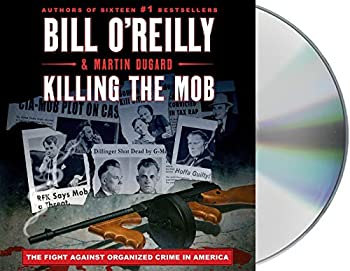 Killing the Mob  The Fight Against Organized Crime in America  Bill O Reilly s Killing Series