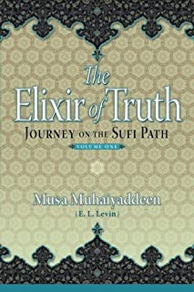The Elixir of Truth: Journey on the Sufi Path: 1
