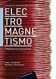 Guía para la resolución de problemas de electromagnetismo II: Problemas resueltos (Vol. nº 2)