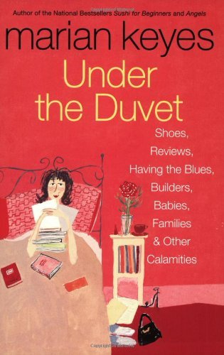Under the Duvet: Shoes, Reviews, Having the Blues, Builders, Babies, Families and Other Calamities (English Edition)