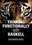 Thinking Functionally with Haskell (English Edition)