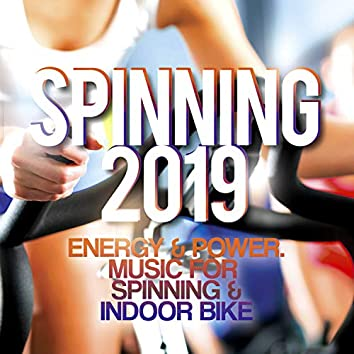 Spinning 2019 - Energy & Power. Music For Spinning & Indoor Bike.