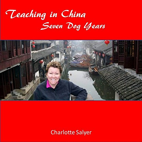 Teaching in China: Seven Dog Years audiobook cover art