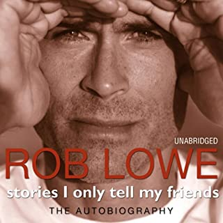 Stories I Only Tell My Friends                   By:                                                                                                                                 Rob Lowe                               Narrated by:                                                                                                                                 Rob Lowe                      Length: 9 hrs and 9 mins     91 ratings     Overall 4.6
