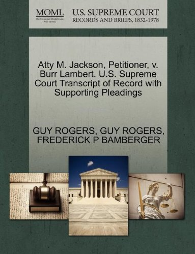 Atty M. Jackson, Petitioner, v. Burr Lambert. U.S. Supreme Court Transcript of Record with Supporting Pleadings
