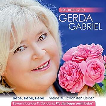 Das Beste von Gerda Gabriel: Liebe, Liebe, Liebe… meine 40 schönsten Lieder