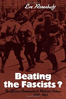 Beating the Fascists?: The German Communists and Political Violence 1929–1933