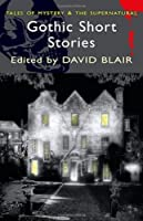 Gothic Short Stories (Tales of Mystery & the Supernatural) by David Blair(2002-09-05)