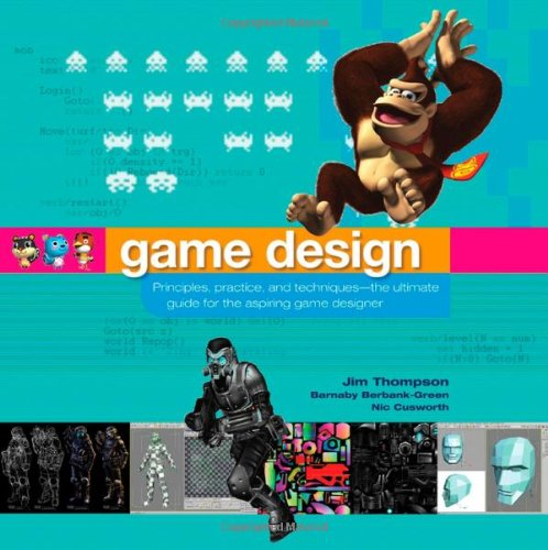 Game Design: Principles, Practice, and Techniques - The Ultimate Guide for the Aspiring Game Designer