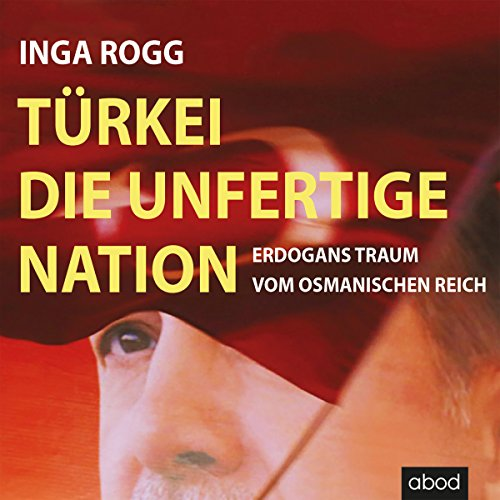 Türkei, die unfertige Nation audiobook cover art
