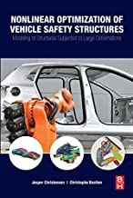 Nonlinear Optimization of Vehicle Safety Structures: Modeling of Structures Subjected to Large Deformations (English Edition)