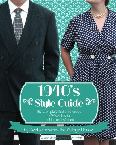 1940's Style Guide: The Complete Il…