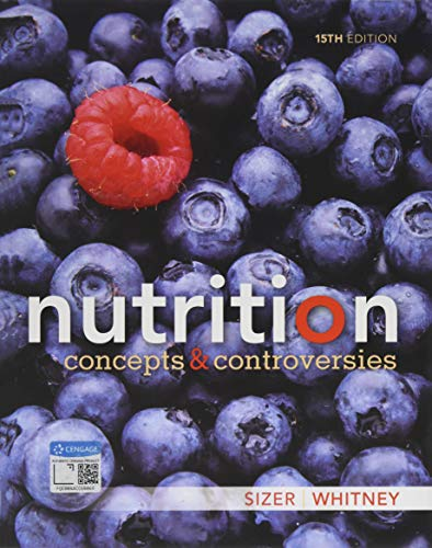 Compare Textbook Prices for Nutrition: Concepts and Controversies 15 Edition ISBN 9781337906371 by Sizer, Frances,Whitney, Ellie