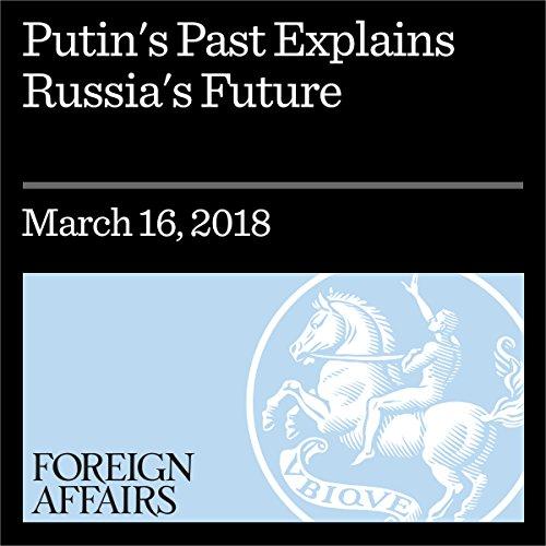 Putin's Past Explains Russia's Future audiobook cover art