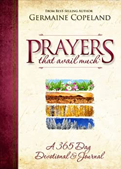 Prayers That Avail Much: A 365 Day Devotional and Journal by [Germaine Copeland]