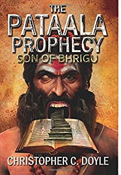Son of Bhrigu (The Pataala Prophecy Book 1) by [Christopher C. Doyle]