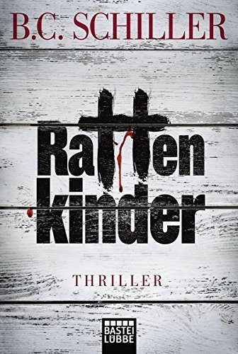 Rattenkinder by B. C. Schiller (2015-10-08)