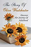 The Story Of Olive Westchester: Discover Her Journey Of Adulthood: Determined Women Fiction (English...