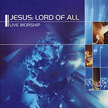 Jesus : Lord Of All