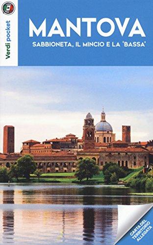 Mantova, Sabbioneta, il Mincio e la 'Bassa'. Con Carta geografica ripiegata