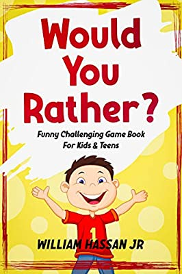 Would You Rather Books For Kids: Game Books For Kids, Funny Questions To Make Your Children Busy - Used As An Activity In A Classroom, A Party, Or An Ice Breaker