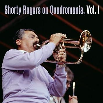 Shorty Rogers on Quardromania, Vol. 1