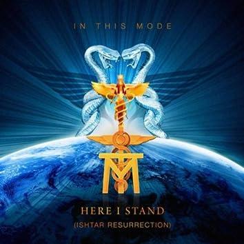 Here I Stand (Ishtar Resurection) [Remastered]