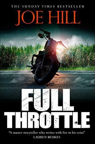 Full Throttle: Contains IN THE TALL GRASS, now filmed for Netflix! (English Edition)