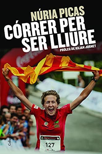 Córrer per ser lliure (NO FICCIÓ COLUMNA) (Catalan Edition)