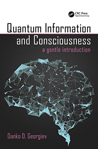 Quantum Information and Consciousness: A Gentle Introduction (English Edition)