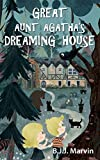 Great Aunt Agatha's Dreaming House