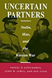 Uncertain Partners: Stalin, Mao, and the Korean War