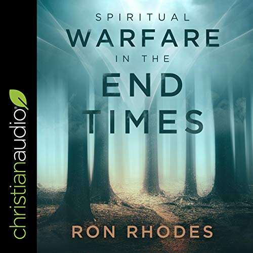 Spiritual Warfare in the End Times Audiobook By Ron Rhodes cover art