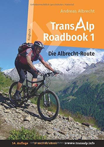 Transalp Roadbook 1: Die Albrecht-Route: Garmisch - Grosio - Gavia - Gardasee (Transalp Roadbooks)