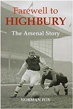 Farewell to Highbury: The Arsenal Story