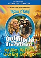 Faerie Tale Theatre: Goldilocks & The Three Bears [DVD]