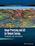 Image Processing and GIS for Remote Sensing: Techniques and Applications (English Edition)