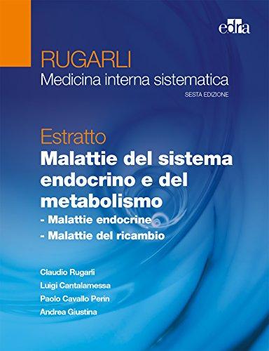 Rugarli. Medicina interna sistematica. Estratto: Malattie del sistema endocrino e del metabolismo