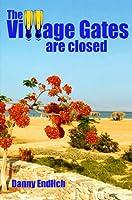 The Village Gates are closed