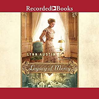 Legacy of Mercy                   Written by:                                                                                                                                 Lynn Austin                               Narrated by:                                                                                                                                 Rachel Botchan,                                                                                        Stina Nielsen,                                                                                        Suzanne Toren,                   and others                 Length: 12 hrs and 27 mins     3 ratings     Overall 5.0