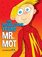 The Troublesome Young Mr. Mot