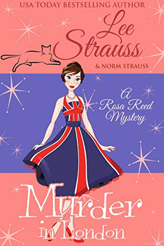 Murder in London: a 1950s cozy historical mystery (A Rosa Reed Mystery Book 8) by [Lee Strauss, Norm Strauss]