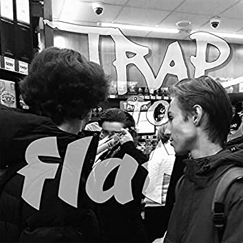 TRAP TO FLAT