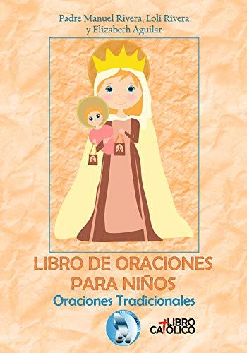 LIBRO DE ORACIONES PARA NIÑOS: Oraciones tradicionales